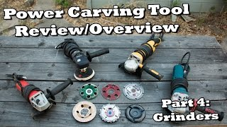 Power Carving Tool Review  Part 4  Angle Grinders