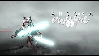 ➳ Ahsoka Tano || Crossfire