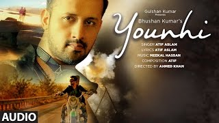 Atif Aslam : Younhi Full Audio  Song | Atif Birthday Special | Latest Hindi Song 2017 | T-Series