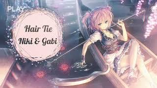 Hair Tie   Niki & Gabi (Nightcore)