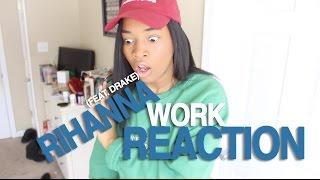 Rihanna - Work (feat. Drake) (Reaction)