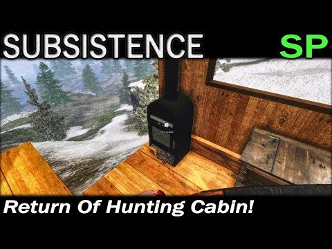 Return Of The Hunting Cabin! | Subsistence Single Player Gameplay | EP 55 | Season 5