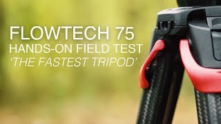 Flowtech 75 Tripod | 'The Worlds Fastest Tripod' | Hands-On Field Test