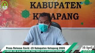 Press Release Covid -19 Kabupaten Ketapang (10 April 2020)
