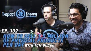 How to Sell 1,500,000 Physical Products Per Day with Quest Bar Founder Tom Bilyeu