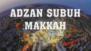 Adzan Subuh Makkah Desember 2015