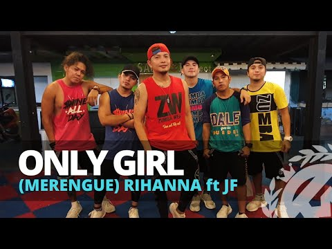 ONLY GIRL (Merengue Version) by Rihanna ft JF | Zumba | Merengue | TML Crew Jay Laurente