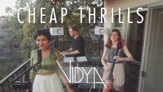 Sia - Cheap Thrills (Vidya Vox Cover) (ft. Shankar Tucker  Akshaya Tucker)
