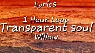Willow - Transparent soul . Lyrics {One Hour Loop} Ft.Travis Barker.
