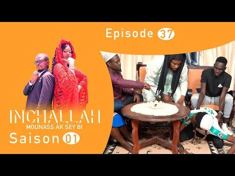 INCHALLAH, Mounass Ak Sey Bi - Saison 1 - Episode 37