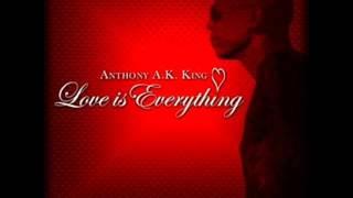 I Wanna Make Love To You - Anthony AK King