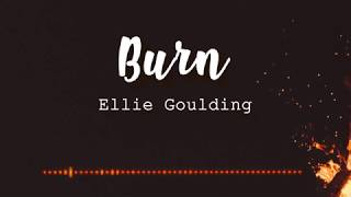 Ellie Goulding   Burn (Lyrics Video)