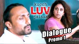 Kucch Luv Jaisaa - Dialogue Promo