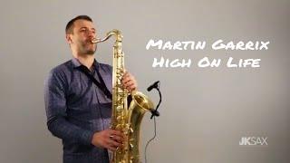 Martin Garrix feat. Bonn - High On Life (JK Sax Cover)