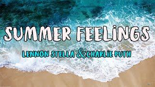 Lennon Stella - Summer Feelings ft. Charlie Puth (HD Lyrics)