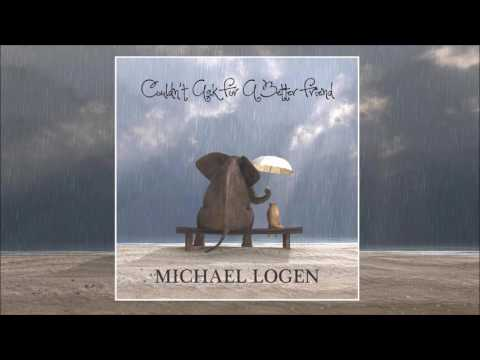 Couldn't Ask For A Better Friend (2016) (Song) by Michael Logen