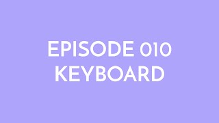Episode 010 - keyboard