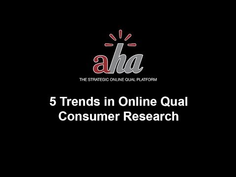 5 Online Qual Consumer Research Trends (Video)