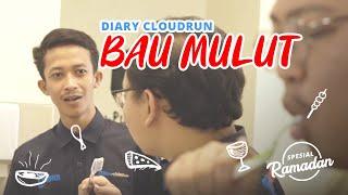 Cloudrun Series Spesial Ramadan - Bau Mulut Orang Puasa Sewangi Kasturi