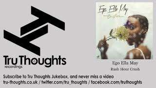 Ego Ella May   Rush Hour Crush