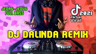 DJ DALINDA REMIX FULL BASS TERBARU 2021...