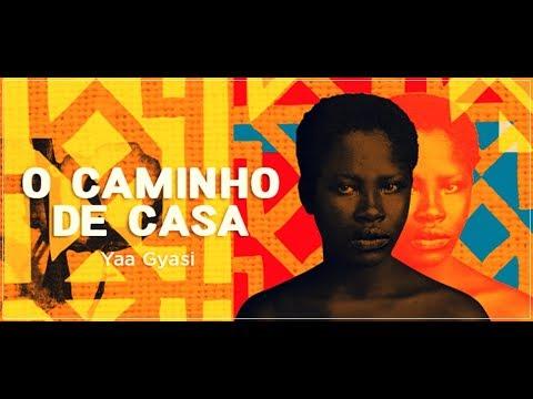 O CAMINHO DE CASA de Yaa Giasi   Resenha Literária  