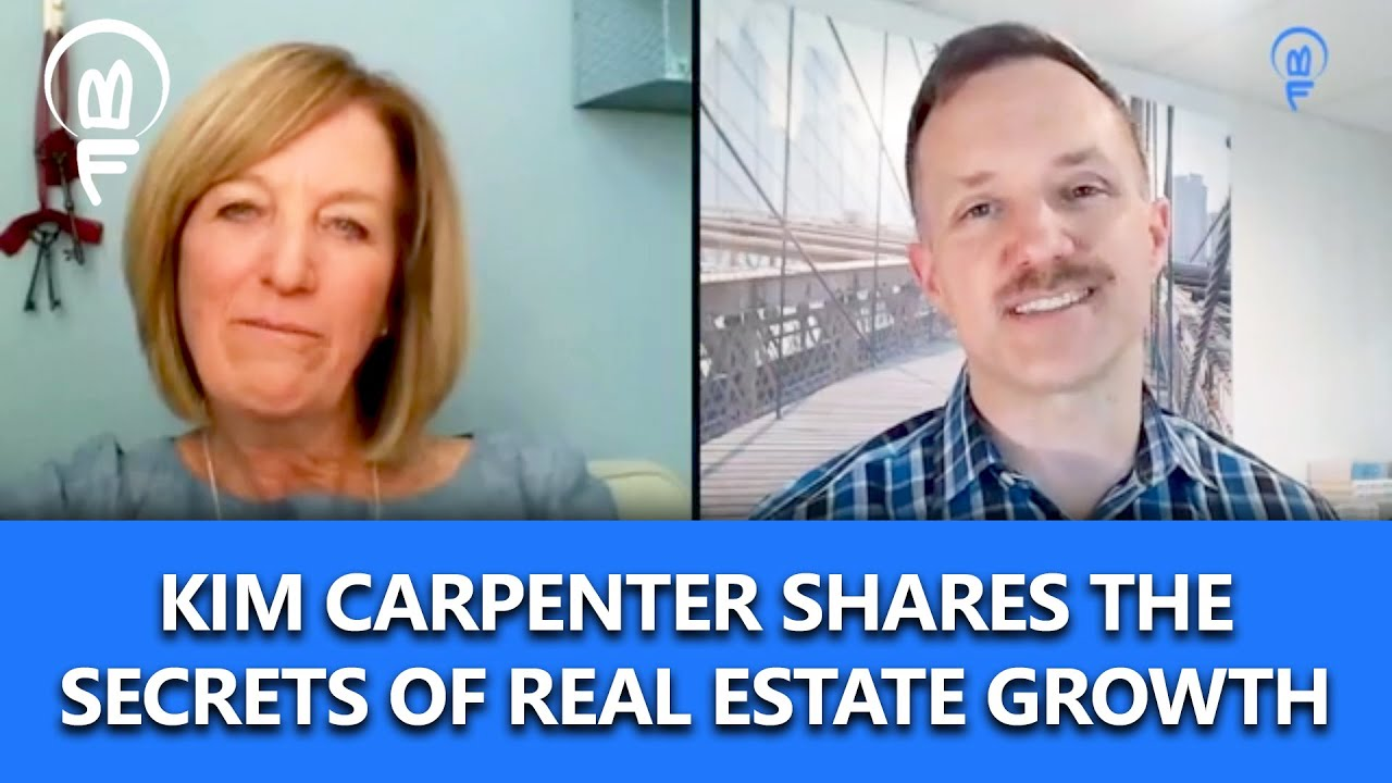 The Secrets of Real Estate Growth With Kim Carpenter