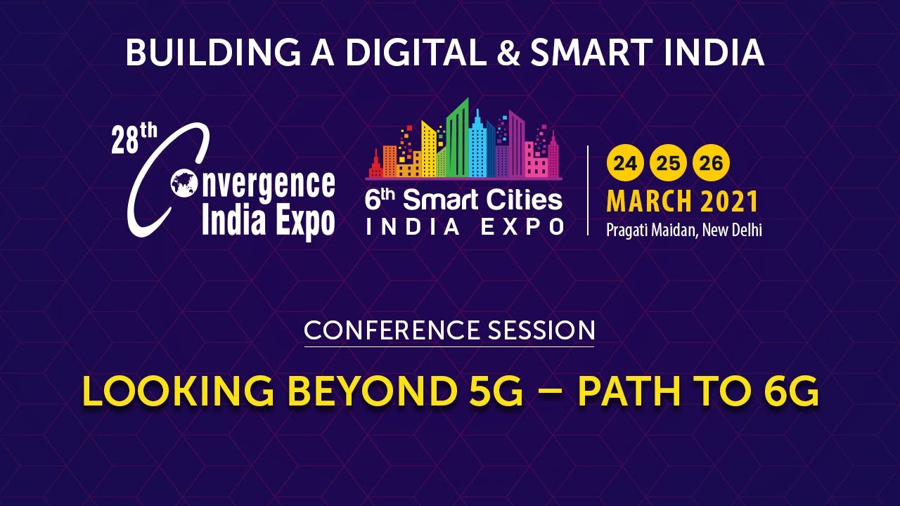 Conference Session on Looking the beyond 5G - Path To 6G