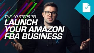 [TUTORIAL] 10 Steps To Start Selling On Amazon FBA For Beginners