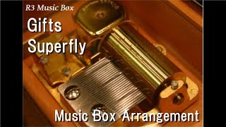 Gifts/Superfly [Music Box]