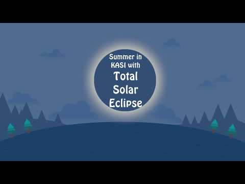 Summer in KASI with Total Solar Eclipse