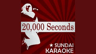 20,000 Seconds (Karaoke Version) (Originally Performed By K's Choice)