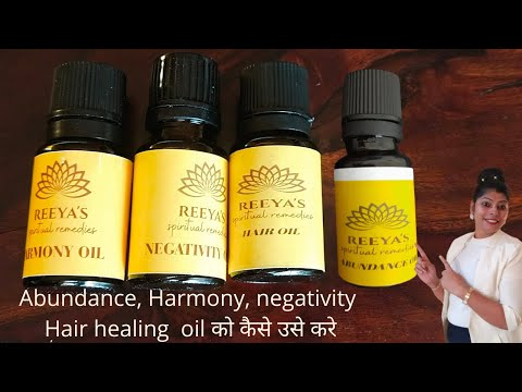 How to use harmony oil Negativity oil abundance oil and Hair oil    Benefits of healing oils