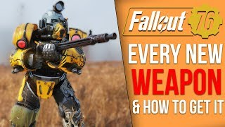 Fallout 76 - Every New Ranged Weapon and How to Get It