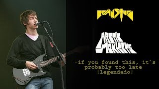 Arctic Monkeys - If You Found This, It's Probably Too Late [Legendado]