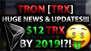 TRON [TRX] HUGE NEWS & UPDATES!!! $12 TRX BY 2019!?! *HUGE Leaked TRX News!!!*