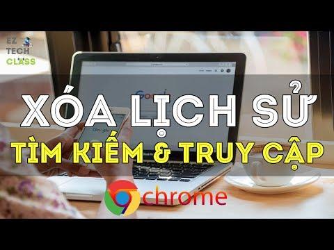 Cách xóa lịch sử tìm kiếm, duyệt web trên trình duyệt Chrome | EZ TECH CLASS