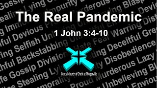 The Real Pandemic – Lord's Day Sermons – Apr 26 2020 – 1 John 3:4-10