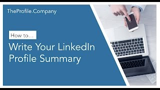 How to Write Your LinkedIn Profile Summary