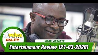 Entertainment Review On Peace 104.3 Fm (21 /03/ 2020)