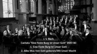 """J. S. Bach - Cantata """"Eine Feste Burg Ist Unser Gott"""" BWV 80 (1/3)"""