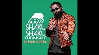 Afro B    Shaku Shaku (Mr Jabato Extended Mix)