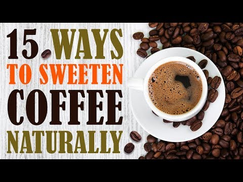 15 Healthy Ways To Flavor and Make Coffee Sweet