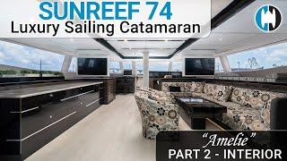 "Sunreef 74 Luxury Sail Catamaran For Sale ""Amelie"" Walkthrough | PART 2: Interior Tour"