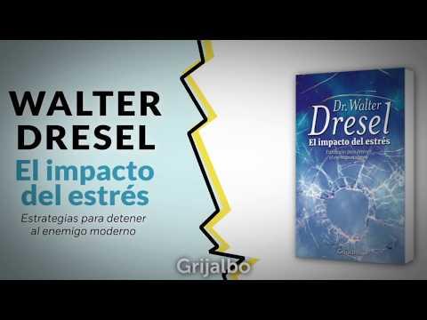 El impacto del estrés de Walter Dresel