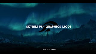 Skyrim PS4 graphics mods + Load Order