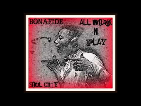 bonafide all work n no play 6.copy paste