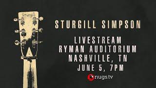 Sturgill Simpson: Live At The Ryman Auditorium, Nashville, TN 6/5/20