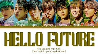 NCT DREAM - Hello Future Lyrics (엔시티 드림 Hello Future 가사) (Color Coded Lyrics)