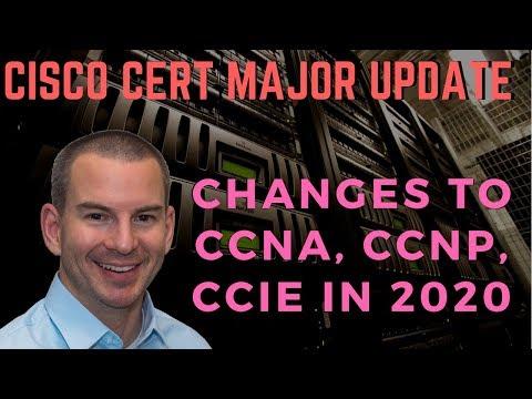 Cisco CCNA, CCNP, CCIE Certification MAJOR Update - Changes ...